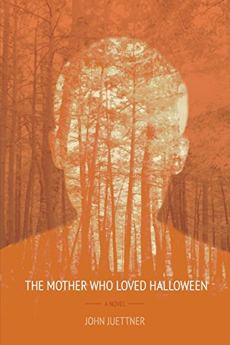 The Mother Who Loved Halloween: Juettner, John