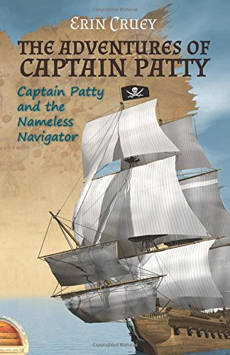 9780692326503: The Adventures of Captain Patty: Captain Patty and the Nameless Navigator (Volume 1)