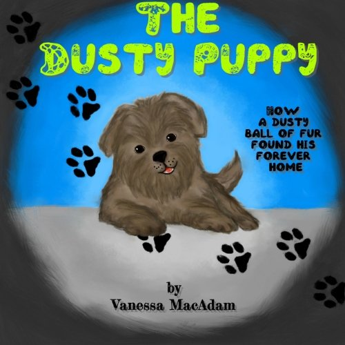 The Dusty Puppy: Children's Book - How: Vanessa MacAdam
