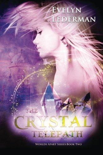 The Crystal Telepath (Worlds Apart) (Volume 2): Lederman, Evelyn