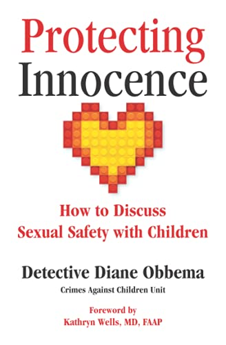 9780692327999: Protecting Innocence: How to Discuss Sexual Safety with Children