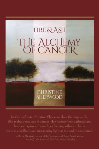 9780692328590: Fire and Ash: The Alchemy of Cancer