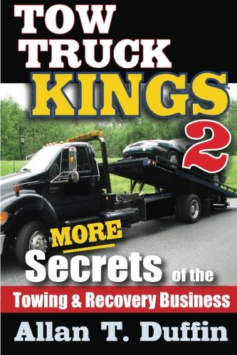 9780692328910: Tow Truck Kings 2: More Secrets of the Towing & Recovery Business