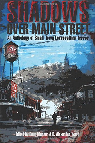 Shadows Over Main Street: An Anthology of Small-Town Lovecraftian Terror: Doug Murano