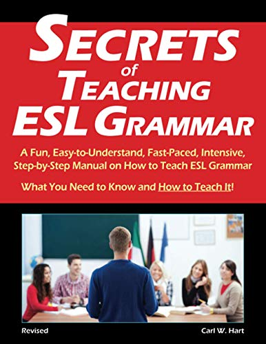 9780692329764: Secrets of Teaching ESL Grammar: A Fun, Easy-to-Understand, Fast-Paced, Intensive, Step-by-Step Manual on How to Teach ESL Grammar