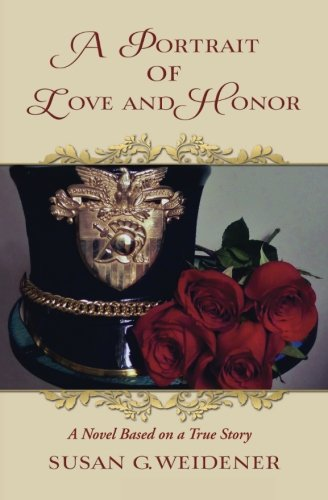 9780692330784: A Portrait of Love and Honor: A Novel Based on a True Story