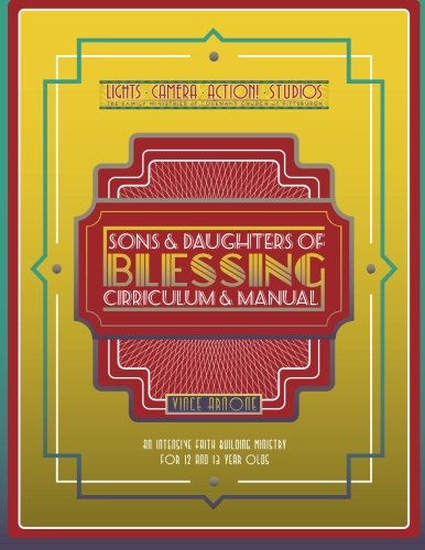 9780692331750: Sons and Daughters of Blessing Manual and Curriculum: An Intensive Faith-Building Ministry for 12 and 13 Year Olds