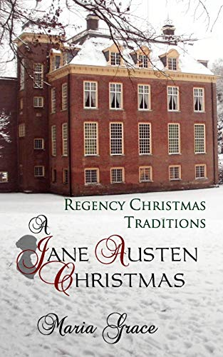 9780692332337: A Jane Austen Christmas: Regency Christmas Traditions: 1