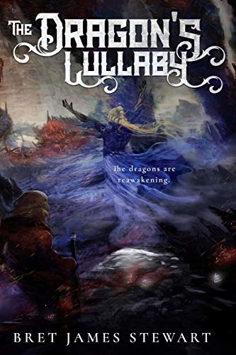 The Dragon's Lullaby: Stewart, Bret James
