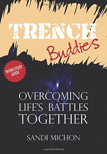9780692335734: Trench Buddies: Overcoming Life's Battles Together