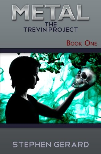 Metal: The Trevin Project, Book One (Volume 1): Stephen Gerard