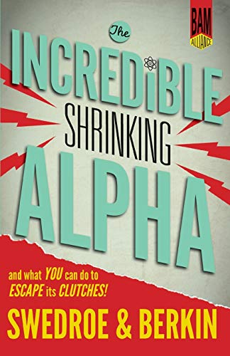 9780692336519: The Incredible Shrinking Alpha: And What You Can Do to Escape Its Clutches