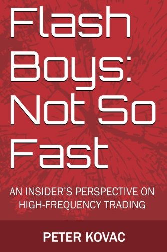 9780692336908: Flash Boys: Not So Fast: An Insider's Perspective on High-Frequency Trading