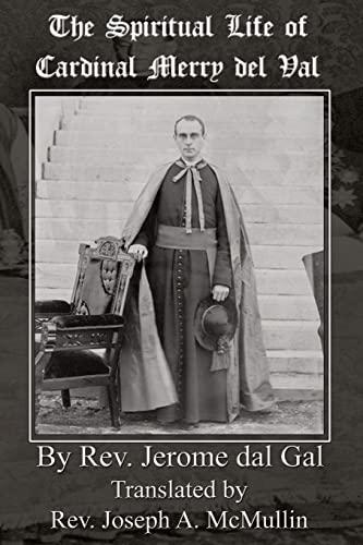 The Spiritual Life of Cardinal Merry del: Dal Gal, Rev