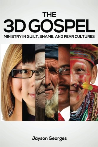 9780692338018: The 3D Gospel: Ministry in Guilt, Shame, and Fear Cultures