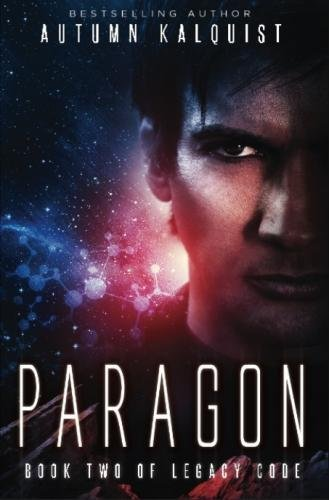 9780692338735: Paragon: (Legacy Code Book Two): 2 (Fractured Era: Legacy Code)