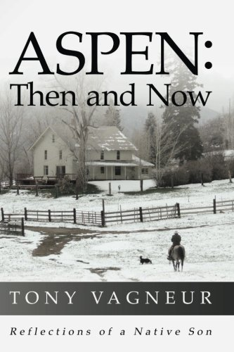9780692339060: Aspen: Then and Now: Reflections of a Native Son