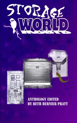 Storage World: An Anthology of Science Fiction,: Beth Bernier Pratt,