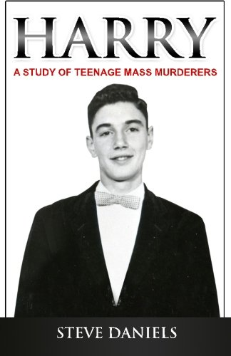 9780692339404: Harry: A Study of Teenage Mass Murderers
