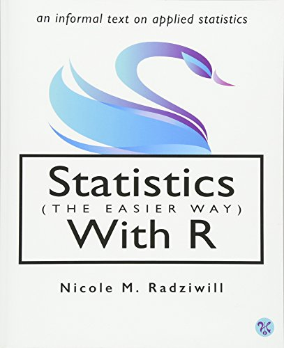 9780692339428: Statistics (The Easier Way) with R: an informal text on applied statistics