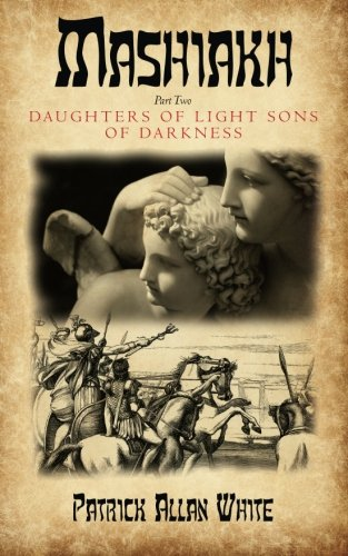 9780692340073: Mashiakh, Daughters of Light sons of darkness