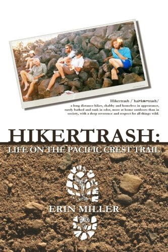 9780692341384: Hikertrash: Life on the Pacific Crest Trail
