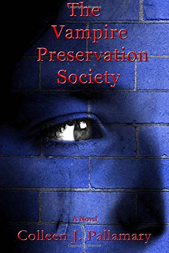The Vampire Preservation Society: Pallamary, Colleen J.