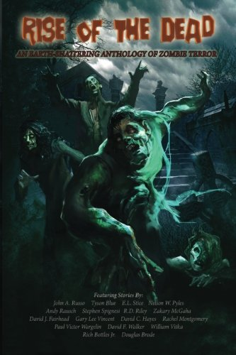 9780692341476: Rise of the Dead: An Earth-Shattering Anthology of Zombie Terror