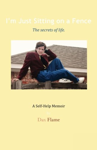9780692341506: I'm Just Sitting on a Fence: The secrets of life.