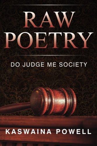 9780692341667: Raw Poetry: Do Judge Me Society