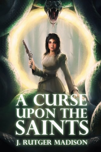 9780692342244: A Curse upon the Saints (Dogma, Souls, and Chains) (Volume 1)