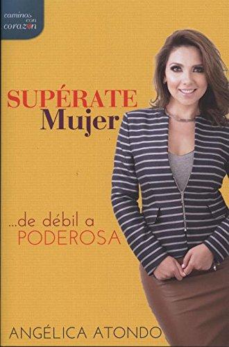9780692342312: Superate Mujer-de Debil a Poderosa (Spanish Edition)