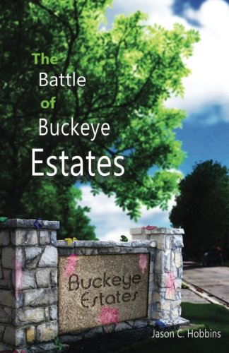 9780692342404: The Battle of Buckeye Estates