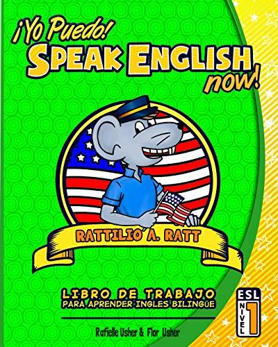 9780692342572: Yo Puedo! Speak English Now: ESL Libro de trabajo para aprender Ingles bilingue: Volume 1
