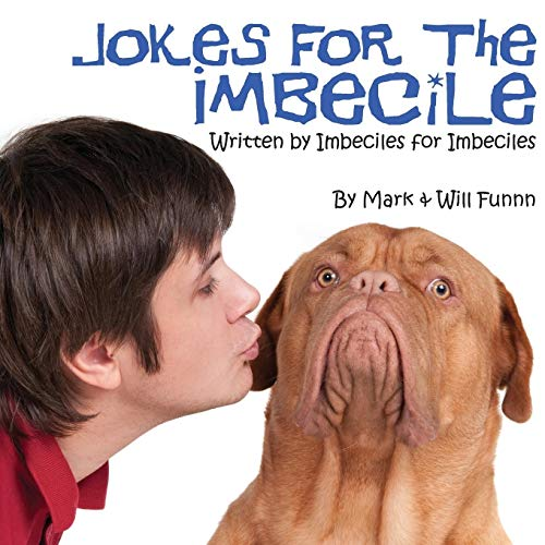 9780692342688: Jokes for the Imbecile: Written by Imbeciles for Imbeciles