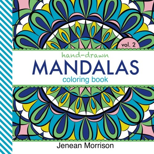 9780692343470: Hand-Drawn Mandalas Coloring Book, Volume Two: An Adult Coloring Book for Stress-Relief, Relaxation, Meditation and Creativity