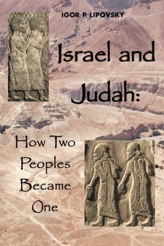 9780692343685: Israel and Judah: How Two Peoples Became One