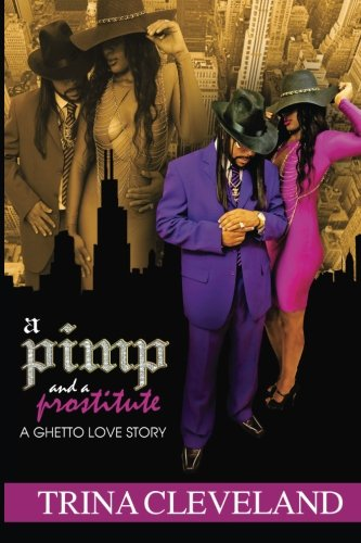 9780692344064: A Pimp and a Prostitute: A Ghetto Love Story (Ghetto Love Story Series) (Volume 1)