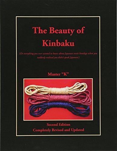 "The Beauty of Kinbaku: (Or everything you: Master ""K"""