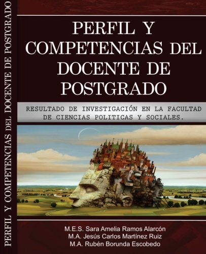 9780692346136: Perfil y competencias del docente de postgrado: Resultado de investigacion en la Facultad de Ciencias Politicas y Sociales de la Universidad Autonoma de Chihuahua (Spanish Edition)