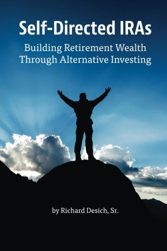 9780692346532: Self-Directed IRAs: Building Retirement Wealth Through Alternative Investing