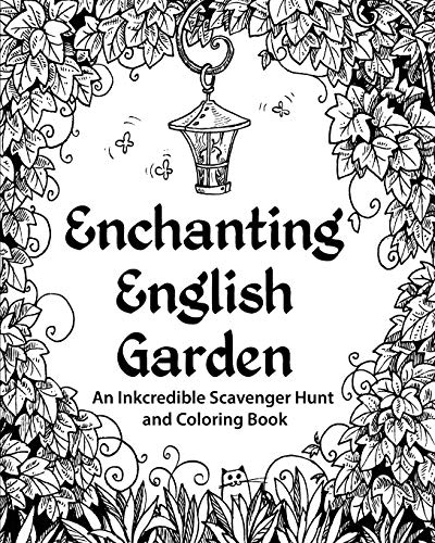 9780692346853: Enchanting English Garden: An Inkcredible Scavenger Hunt and Coloring Book