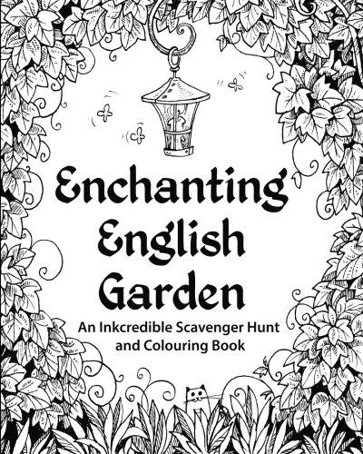 9780692347140: Enchanting English Garden: An Inkcredible Scavenger Hunt and Colouring Book