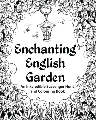 9780692347140: Enchanting English Garden: An Inkcredible Scavenger Hunt and Colouring Book