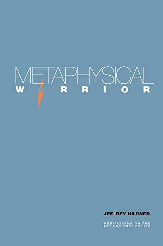 9780692348116: METAPHYSICAL WARRIOR: Meditations on the art & science of life