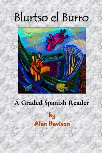 9780692348482: Blurtso el Burro: A Graded Spanish Reader (Blurtso Books) (Volume 6) (Spanish Edition)