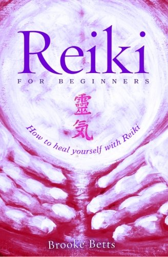 9780692349878: Reiki for Beginners: How to Heal Yourself with Reiki