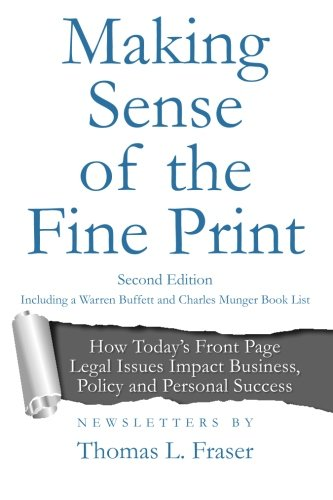 9780692350744: Making Sense of the Fine Print: How Today's Front Page Legal Issues Impact Business, Policy and Personal Success: Newsletters by Thomas L. Fraser