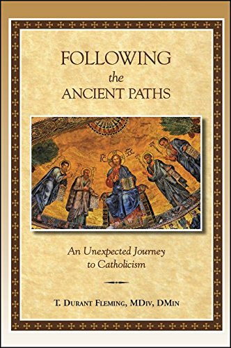 9780692351109: Following the Ancient Paths: An Unexpected Journey to Catholicism