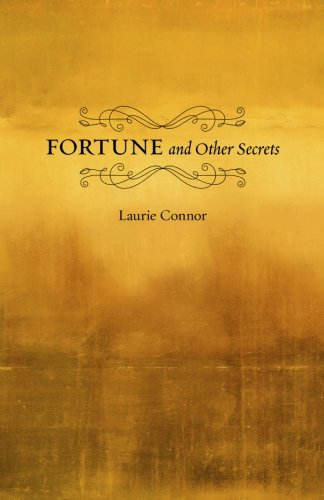 Fortune and Other Secrets: Connor, Laurie